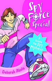 Spy Force Special by Deborah Abela image