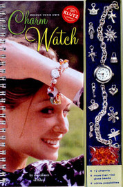 Design Your Own Charm Watch by Klutz Press