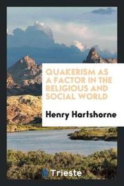 Quakerism as a Factor in the Religious and Social World by Henry Hartshorne image