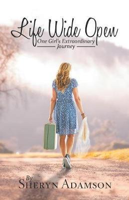 Life Wide Open by Sheryn Adamson