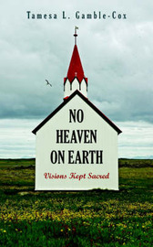 No Heaven on Earth by Tamesa L. Gamble-Cox image