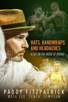 Hats, Handwraps and Headaches by Paddy Fitzpatrick