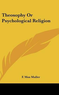 Theosophy Or Psychological Religion by F.Max Muller image