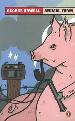 Animal Farm: A Fairy Story by George Orwell