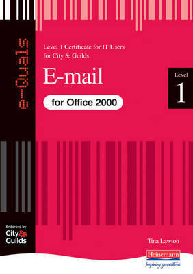 e-Quals Level 1 E-mail for Office 2000: Level 1 by Tina Lawton