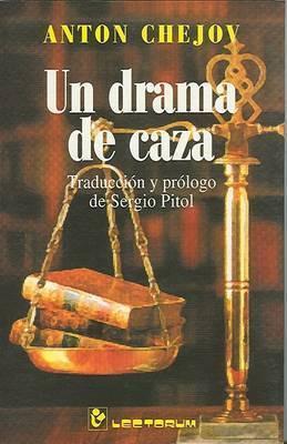 Un Drama de Caza by Anton Chejov