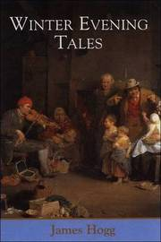 Winter Evening Tales by James Hogg