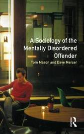 The Sociology of the Mentally Disordered Offender by Tom Mason image