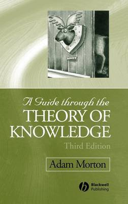 A Guide through the Theory of Knowledge by Adam Morton