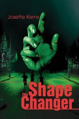 The Shape Changer by Josette Kerns