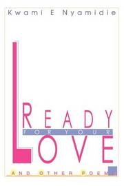 Ready for Your Love: And Other Poems by Kwami E. Nyamidie image