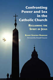 Confronting Power and Sex in the Catholic Church by Geoffrey Robinson