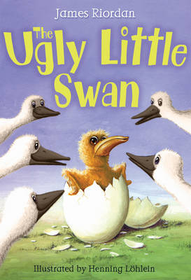 The Ugly Little Swan by James Riordan
