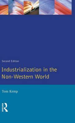 Industrialisation in the Non-Western World by Tom Kemp