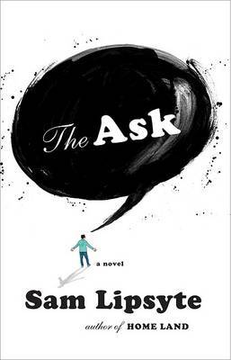 The Ask by Sam Lipsyte image