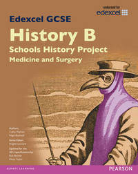Edexcel GCSE History B Schools History Project: Medicine (1A) and Surgery (3A) SB 2013 by Cathy Warren
