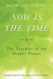 Now Is the Time by Ruth Lee