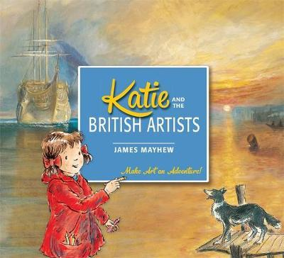 Katie: Katie and the British Artists by James Mayhew