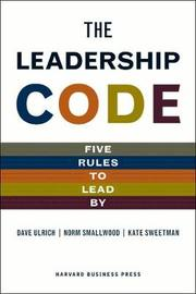 Leadership Code: The Five Things Great Leaders Do by Dave Ulrich