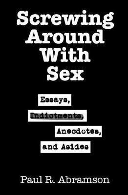 Screwing Around with Sex by Paul R Abramson image