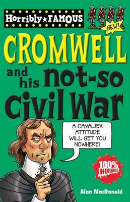Oliver Cromwell and His Not-so Civil War by Alan MacDonald image