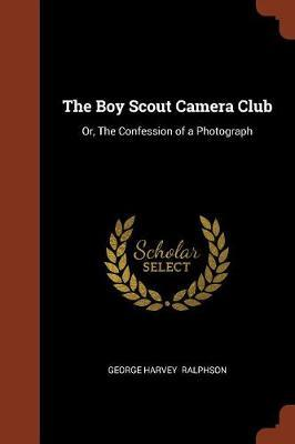 The Boy Scout Camera Club by George Harvey Ralphson image