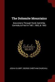The Dolomite Mountains by Josiah Gilbert image