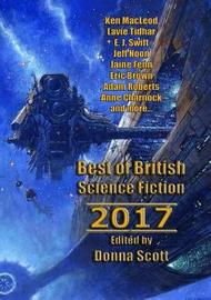 Best of British Science Fiction 2017 by Ken MacLeod