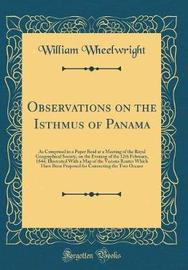 Observations on the Isthmus of Panama by William Wheelwright