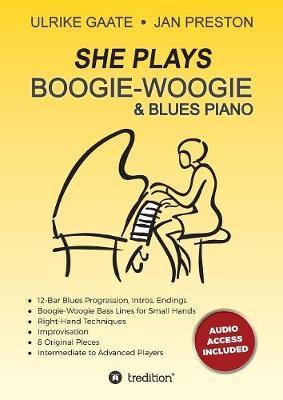 She Plays Boogie-Woogie & Blues Piano by Ulrike Gaate