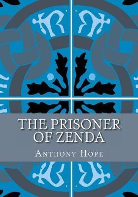 The Prisoner of Zenda by Anthony Hope image