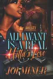 All I Want Is A Real Hitta's Love by Joi Miner