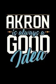 Akron Is Always a Good Idea by Dennex Publishing image