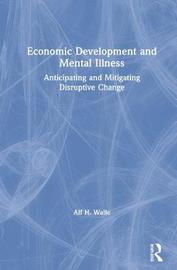 Economic Development and Mental Illness by Alf H Walle