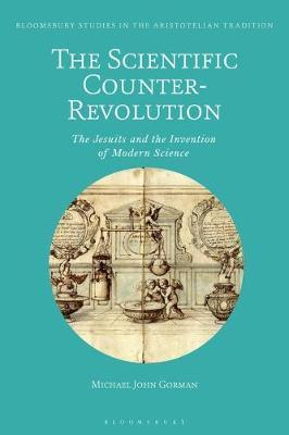 The Scientific Counter-Revolution by Michael John Gorman