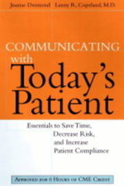 Communicating with Today's Patient by Joanne Desmond