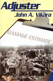 Adjuster by John A Vikara