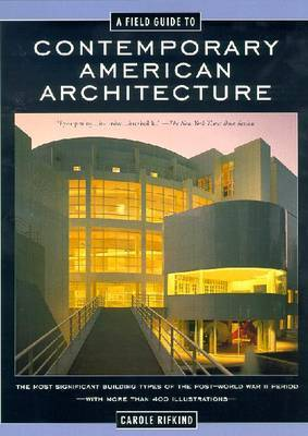 A Field Guide to Contemporary American Architecture by Carole Rifkind