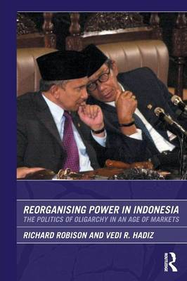 Reorganising Power in Indonesia by Richard Robison image