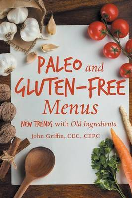 Paleo and Gluten-Free Menus by Cec Cepc John Griffin