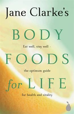 Body Foods For Life by Jane Clarke image