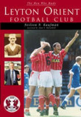 Leyton Orient Football Club by Neilson N. Kaufman