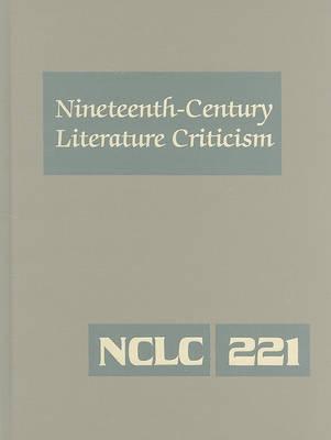 Nineteenth-Century Literature Criticism, Volume 221 image