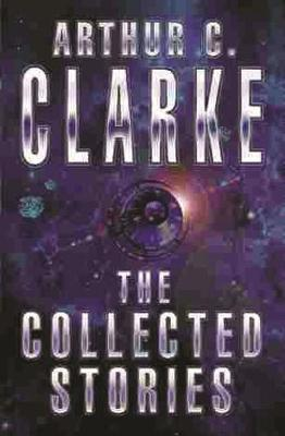 The Collected Stories Of Arthur C. Clarke image