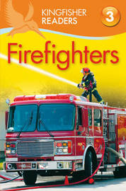 Kingfisher Readers: Firefighters (Level 3: Reading Alone with Some Help) by Chris Oxlade