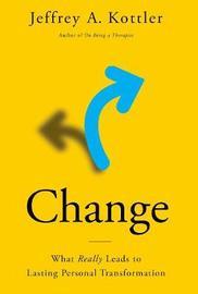 Change by Jeffrey A Kottler