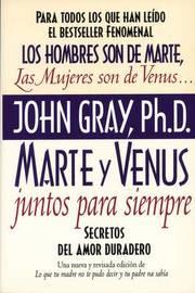 Marte y Venus Juntos Para Siempre by John Gray