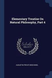 Elementary Treatise on Natural Philosophy, Part 4 by Augustin Privat-Deschanel image