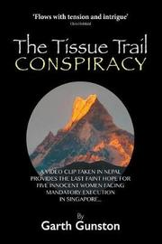 The Tissue Trail Conspiracy by Garth Gunston