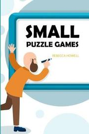 Small Puzzle Games by Rebecca Howell